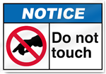Do Not Touch Notice Signs