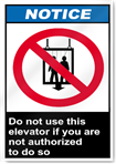 Do Not Use This Elevator If You Are Not Authorize To Do So Notice Signs
