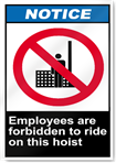 Employees Are Forbidden To Ride On This Hoist Notice Signs