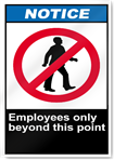 Employees Only Beyond This Point Notice Signs