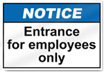 Entrance For Employees Only Notice Signs