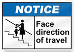 Face Direction Of Travel Notice Signs