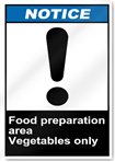 Food Preparation Area Vegetables Only Notice Signs