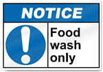 Food Wash Only Notice Signs