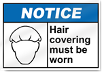 Hair Covering Must Be Worn2 Notice Signs