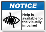 Help Is Available For The Visually Impaired Notice Signs