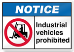 Industrial Vehicles Prohibited Notice Signs