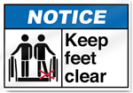 Keep Feet Clear Notice Signs