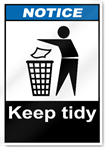 Keep Tidy Notice Signs