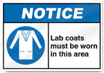 Lab Coats Must Be Worn In This Area Notice Signs