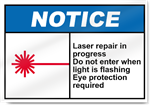 Laser Repair In Progress Do Not Enter When Light Is Flashing Notice Signs
