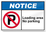 Loading Area No Parking Notice Signs