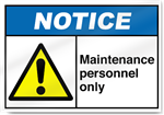 Maintenance Personnel Only Notice Signs