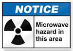Microwave Hazard In This Area Notice Signs