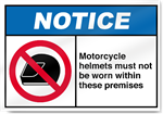 Motorcycle Helmets Must Not Be Worn Within These Premises Notice Signs