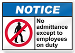 No Admittance Except To Employees On Duty Notice Signs