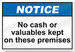 No Cash Or Valuables Kept On These Premises Notice Signs