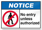 No Entry Unless Authorized Notice Signs