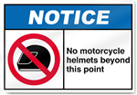 No Motorcycle Helmets Beyond This Point Notice Signs
