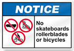 No Skateboards Rollerblades Or Bicycles Notice Signs