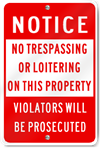 Notice No Trespassing Or Loitering On This Property Violators Will Be Prosecuted Reflective Sign (Red)