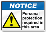Personal Protection Required In This Area Notice Signs