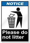 Please Do Not Litter Notice Signs