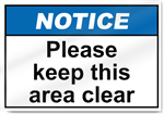 Please Keep This Area Clear Notice Signs