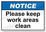Please Keep Work Areas Clean Notice Signs