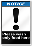 Please Wash Only Food Here Notice Signs
