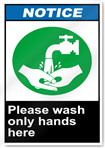 Please Wash Only Hands Here Notice Signs