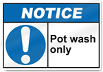 Pot Wash Only Notice Signs