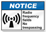 Radio Frequency Fields No Trespassing Notice Signs