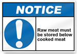 Raw Meat Must Be Stored Below Cooked Meat Notice Signs