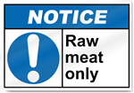 Raw Meat Only Notice Signs