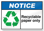 Recyclable Paper Only Notice Signs