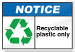 Recyclable Plastic Only Notice Signs