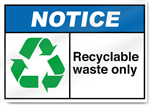 Recyclable Waste Only Notice Signs
