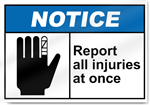 Report All Injuries At Once Notice Signs