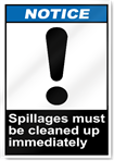 Spillages Must Be Cleaned Up Immediately Notice Signs