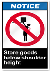 Store Goods Below Shoulder Height Notice Signs
