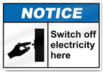 Switch Off Electricity Here Notice Signs