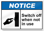 Switch Off When Not In Use Notice Signs