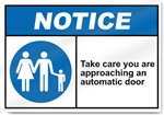 Take Care You Are Approaching An Automatic Door Notice Signs