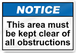 This Area Must Be Kept Clear Of All Obstructions Notice Signs