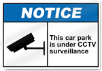 This Car Park Is Under CCTV Surveillance Notice Signs