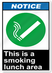 This Is A Smoking Lunch Area Notice Signs