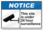 This Site Is Under 24 Hour Surveillance Notice Signs