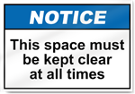 This Space Must Be Kept Clear At All Times Notice Signs