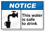 This Water Is Safe To Drink Notice Signs